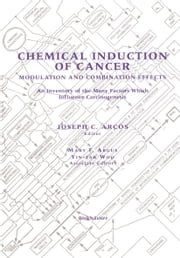Chemical Induction of Cancer - Modulation and Combination Effects an Inventory of the Many Factors which Influence Carcinogenesis ebook by Joseph C. Arcos,Mary F. Argus,Yin-tak Woo