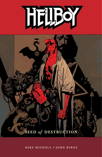 Hellboy Volume 1: Seed of Destruction ebook by Mike Mignola