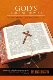 GOD'S ENDURING PROMISES - FAITHFUL PROMISES FOR EVERYDAY LIVING ebook by S. King Livingston