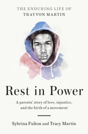Rest in Power - The Enduring Life of Trayvon Martin ebook by Kobo.Web.Store.Products.Fields.ContributorFieldViewModel