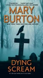Dying Scream ebook by Mary Burton