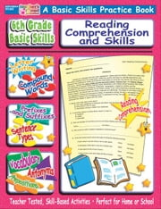 6th Grade Basic Skills: Reading Comprehension and Skills ebook by Sevaly, Karen