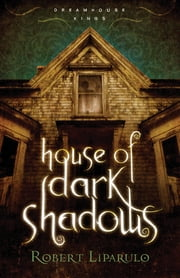 House of Dark Shadows ebook by Robert Liparulo