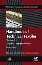 Handbook of Technical Textiles - Technical Textile Processes ebook by A. Richard Horrocks, Subhash C. Anand