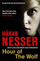 Hour of the Wolf: An Inspector Van Veeteren Mystery 7 ebook by Håkan Nesser