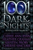 1001 Dark Nights: Bundle Four ebook by Carrie Ann Ryan, Heather Graham, Kristen Proby,...