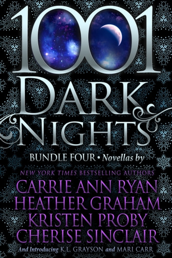 1001 Dark Nights: Bundle Four ebook by Carrie Ann Ryan,Heather Graham,Kristen Proby,Cherise Sinclair,K.L. Grayson,Mari Carr
