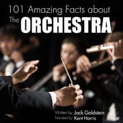 101 Amazing Facts about The Orchestra audiobook by Jack Goldstein