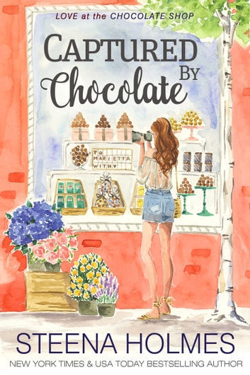 Captured by Chocolate ebook by Steena Holmes