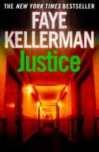 Justice (Peter Decker and Rina Lazarus Series, Book 8) ebook by Faye Kellerman