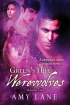Green's Hill Werewolves, Vol. 2 ebook by Amy Lane