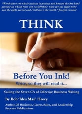 Think Before You Ink! Write, so they will read it. ebook by Bob Hooey