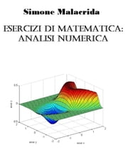 Esercizi di matematica: analisi numerica ebook by Kobo.Web.Store.Products.Fields.ContributorFieldViewModel