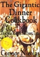 The Gigantic Dinner Cookbook: Delicious Recipes For Every Taste - The Home Cook Collection, #3 ebook by Connor Nicolas