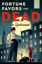 Fortune Favors the Dead - A Novel ebook by Stephen Spotswood