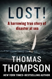 Lost! - A Harrowing True Story of Disaster at Sea ebook by Kobo.Web.Store.Products.Fields.ContributorFieldViewModel