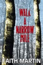 Walk a Narrow Mile ebook by Faith Martin