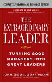 The Extraordinary Leader: Turning Good Managers into Great Leaders ebook by John Zenger,Joseph Folkman