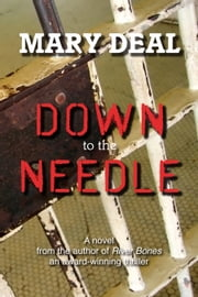Down to the Needle ebook by Mary Deal