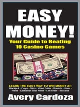 Easy Money Your Guide to Beating the Casino Games ebook by Avery Cardoza
