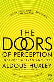 The Doors of Perception and Heaven and Hell ebook by Aldous Huxley