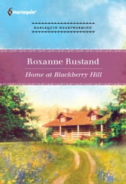 Home at Blackberry Hill ebook by Roxanne Rustand