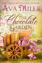 The Chocolate Garden ebook by Ava Miles