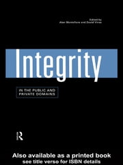 Integrity in the Public and Private Domains ebook by Alan Montefiore,David Vines