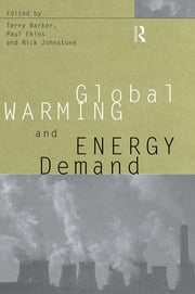 Global Warming and Energy Demand ebook by Terry Barker,Paul Ekins,Nick Johnstone