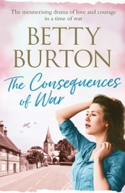 The Consequences of War ebook by Betty Burton