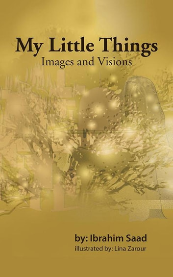 My Little Things - Images and Visions ebook by Ibrahim Saad