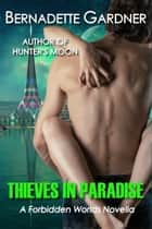 Thieves in Paradise ebook by Bernadette Gardner