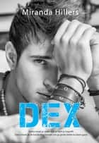 Dex ebook by Miranda Hillers