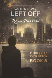 Where We Left Off ebook by Roan Parrish