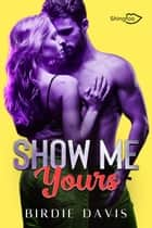 Show Me Yours ebook by