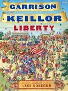 Liberty ebook by Garrison Keillor