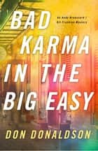 Bad Karma In The Big Easy ebook by D.J. Donaldson