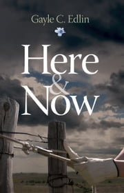 Here & Now ebook by Gayle C. Edlin