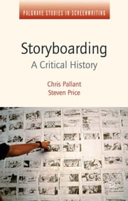 Storyboarding - A Critical History ebook by Steven Price,Chris Pallant