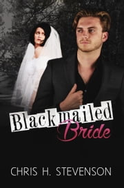 Blackmailed Bride ebook by Chris H. Stevenson