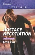 Hostage Negotiation ebook by Lena Diaz