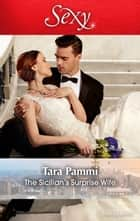 The Sicilian's Surprise Wife ebook by Tara Pammi