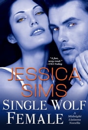 Single Wolf Female ebook by Jessica Sims