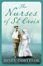 The Nurses of St Croix ebook by Diney Costeloe