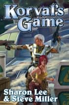 Korval's Game ebook by Sharon Lee, Steve Miller
