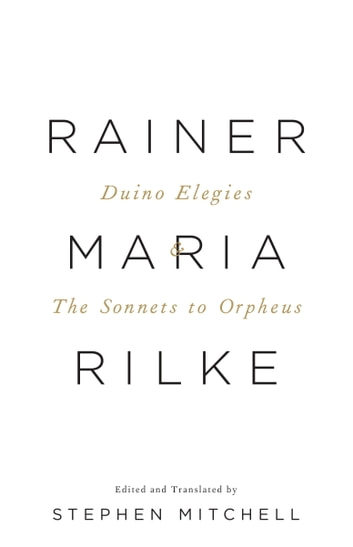 The Duino Elegies & The Sonnets to Orpheus - A Dual Language Edition ebook by Rainer Maria Rilke