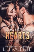 Rebel Hearts ebook by Lili Valente