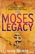 The Moses Legacy ebook by