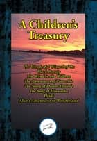 A Children's Treasury - The Wonderful Wizard of Oz; Black Beauty; The Wind in the Willows; The Adventures of Pinocchio; The Story of Doctor Dolittle; The Song of Hiawatha; Heidi; Alice's Adventures in Wonderland ebook by Lewis Carroll