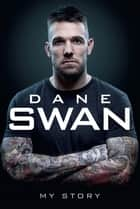Dane Swan - My Story ebook by Dane Swan